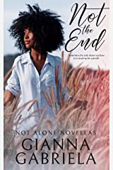 Not the End (Not Alone Novellas Book 1) Kindle Edition