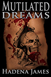 Mutilated Dreams (Dreams & Reality Book 10)