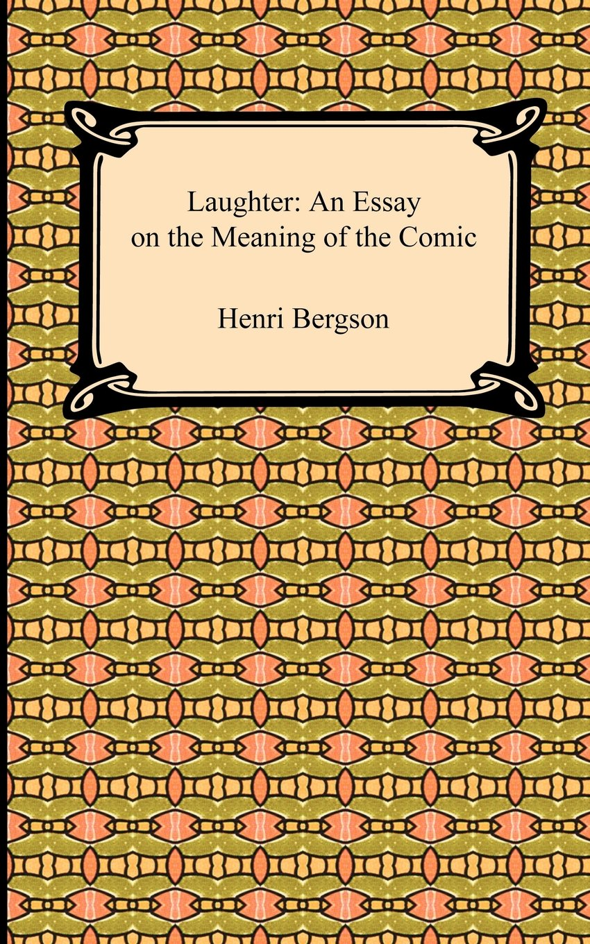 Download Laughter: An Essay on the Meaning of the Comic pdf