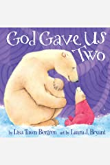 God Gave Us Two Kindle Edition