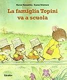 La famiglia topini va a scuola. Ediz. illustrata
