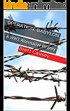 Operation: Babylon: A WW2 Alternative History