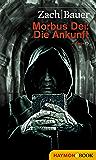 Morbus Dei: Die Ankunft: Roman (Morbus Dei (Deutsch) 1)