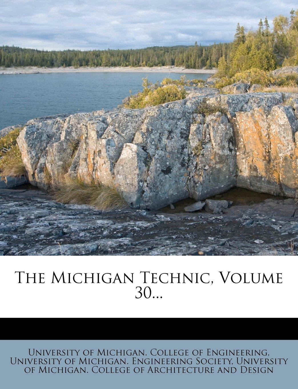 Read Online The Michigan Technic, Volume 30... PDF