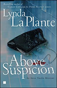 Above Suspicion (Anna Travis Mysteries Book 1)