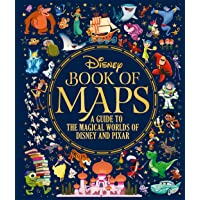 The Disney Book of Maps: A Guide to the Magical Worlds of Disney and Pixar