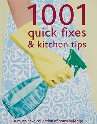 1001 Quick Fixes and Kitchen Tips