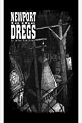 Newport to the Dregs: (2004-2009) Kindle Edition