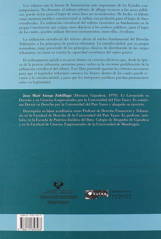 La utilización extrafiscal de los tributos y los principios de justicia tributaria Serie de Derecho: Amazon.es: Joxe Mari Aizega Zubillaga: Libros