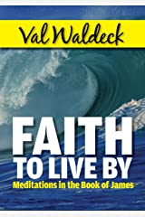 Faith To Live By: How To Handle Problems and Trials (One Day at a Time Devotional Book 2) Kindle Edition