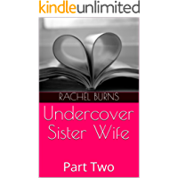Undercover Sister Wife: Part Two (English Edition)