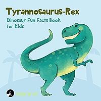Tyrannosaurus-Rex Dinosaur Fun Facts Book for Kids (Fun Facts for Kids 5) (English Edition)