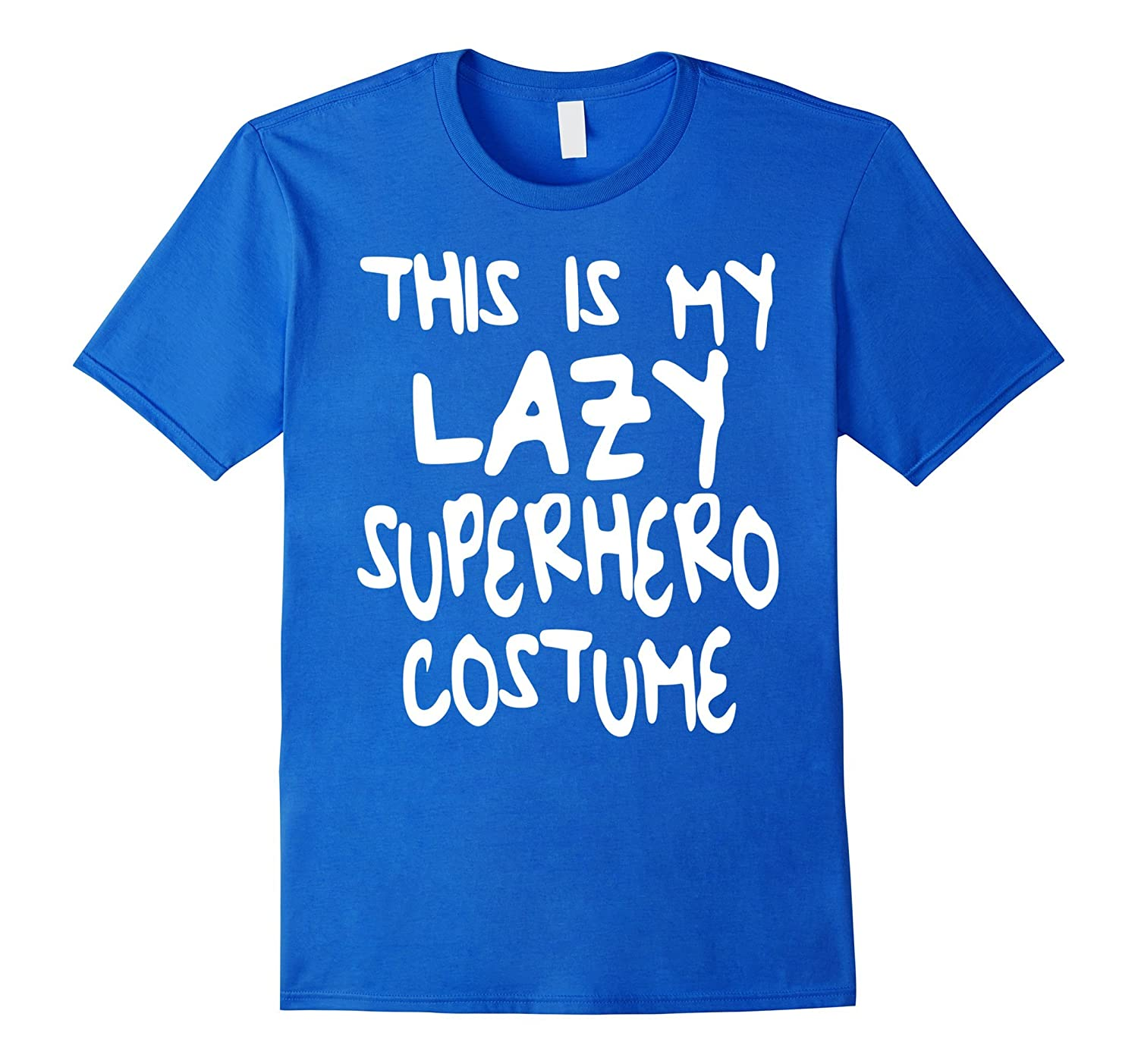 This is My Lazy Superhero Costume T-Shirt Funny Party Gift- TPT
