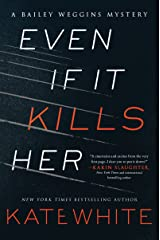 Even If It Kills Her: A Bailey Weggins Mystery Paperback