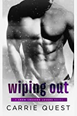 Wiping Out (Snow-Crossed Lovers Book 2) Kindle Edition