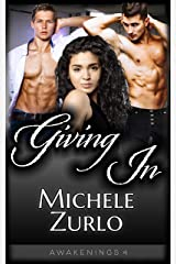 Giving In (Awakenings Book 4) Kindle Edition