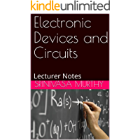 Electronic Devices and Circuits: Lecturer Notes (English Edition)