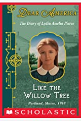 Like the Willow Tree (Dear America) Kindle Edition