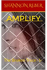 Amplify (The Broken Truce Book 1) Kindle Edition