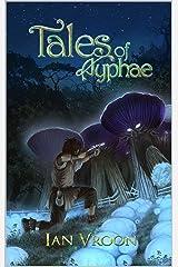 Tales of Ayphae Kindle Edition