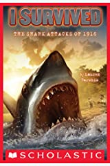 I Survived the Shark Attacks of 1916 (I Survived #2) Kindle Edition