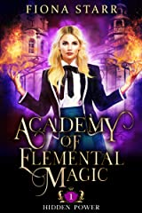 Hidden Power: A Supernatural Reverse Harem Romance (Academy of Elemental Magic Book 1) Kindle Edition