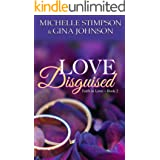 Love Disguised: A Christian Romance (Faith in Love Book 2)