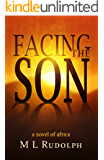 Facing the Son, A Novel of Africa