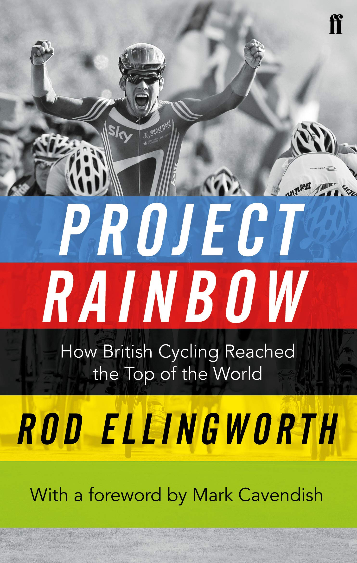 Project Rainbow  How British Cycling Reached The Top Of The World
