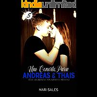 Um Convite Para Andreas & Thais (Encantadas Por Livros e Música II Livro 5)