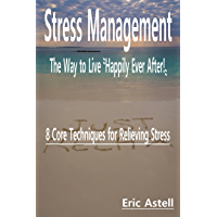 """Stress Management: The Way to Live """"Happily Ever After!"""" (English Edition)"""
