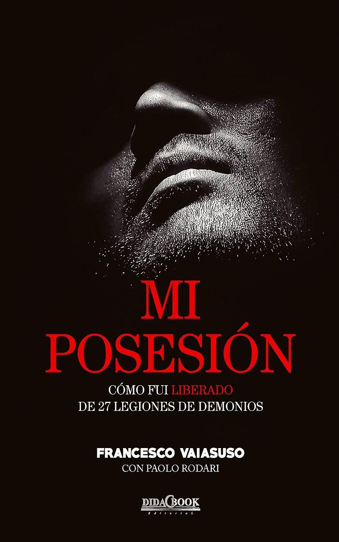 Mi posesión: Cómo fui liberado de 27 legiones de demonios eBook ...
