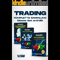Trading: Forex komplette Sammlung für Einsteiger, Psychologie, Grundlagen der Technischen Analyse, automatische Systems…
