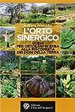 L'orto sinergico. Guida per ortolani in erba alla riscoperta dei doni della terra