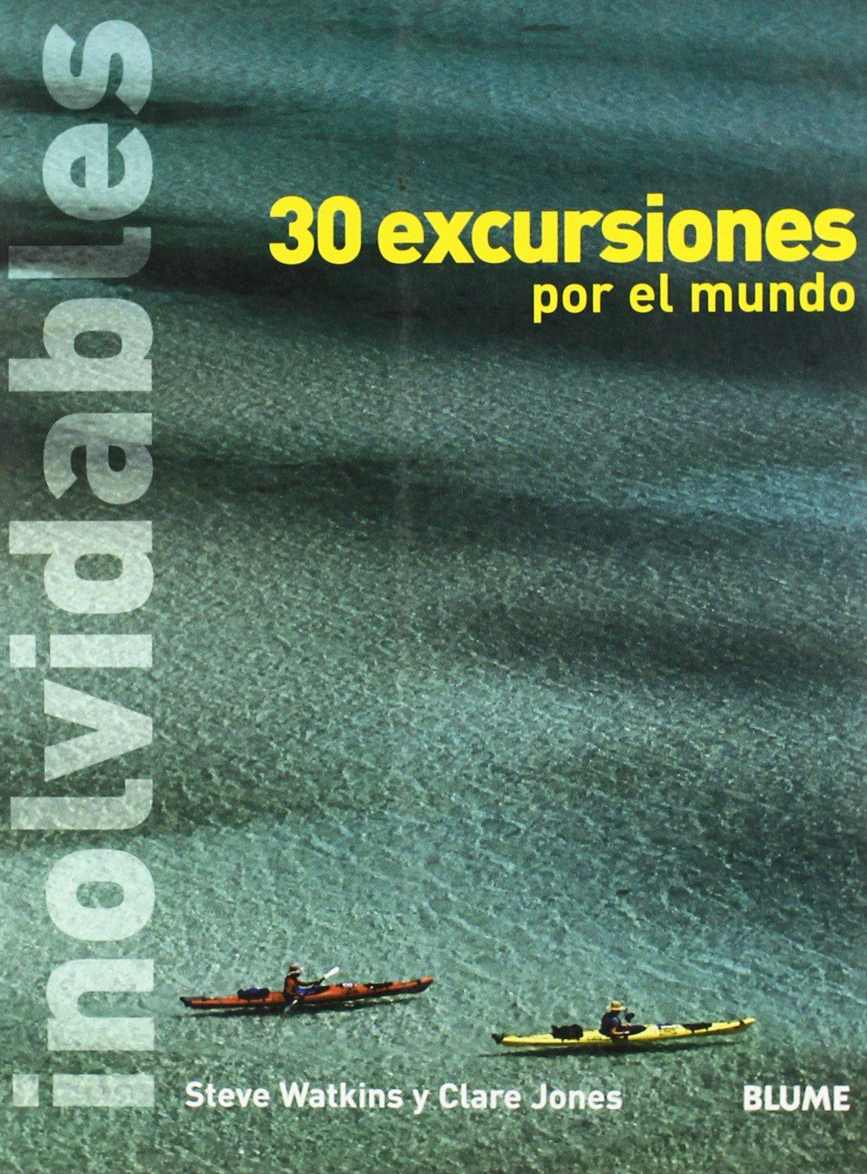 30 Excursiones Inolvidables Por El Mundo (Spanish Edition) PDF