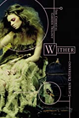 Wither (The Chemical Garden Trilogy Book 1) Kindle Edition