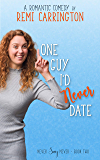 One Guy I'd Never Date: A Romantic Comedy (Never Say Never Book 2)