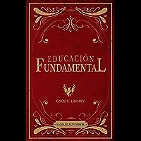 EDUCACIÓN FUNDAMENTAL: Aprenda a Pensar No Qué Pensar (Spanish Edition)