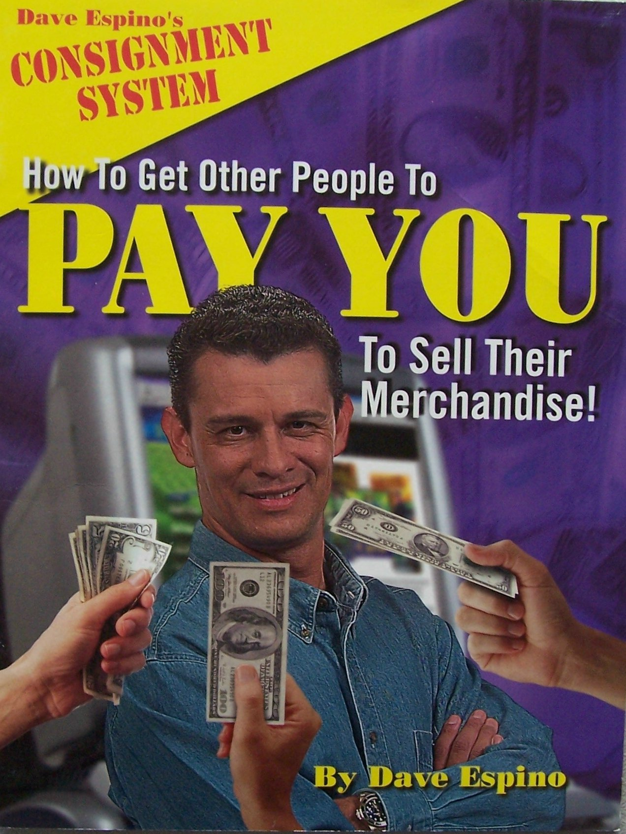 Download How to Get Other People to PAY YOU To Sell Their Merchandise! (Dave Espino's Consignment System) ebook