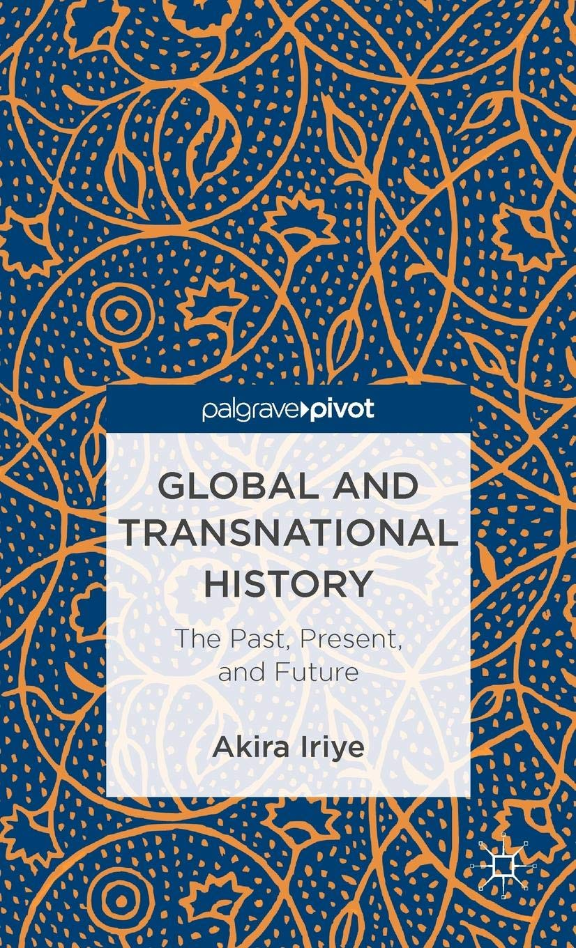 Global and Transnational History: The Past, Present, and Future (Palgrave Pivot)