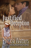 Justified Deception: Prequel to the Dancing Moon Ranch Series