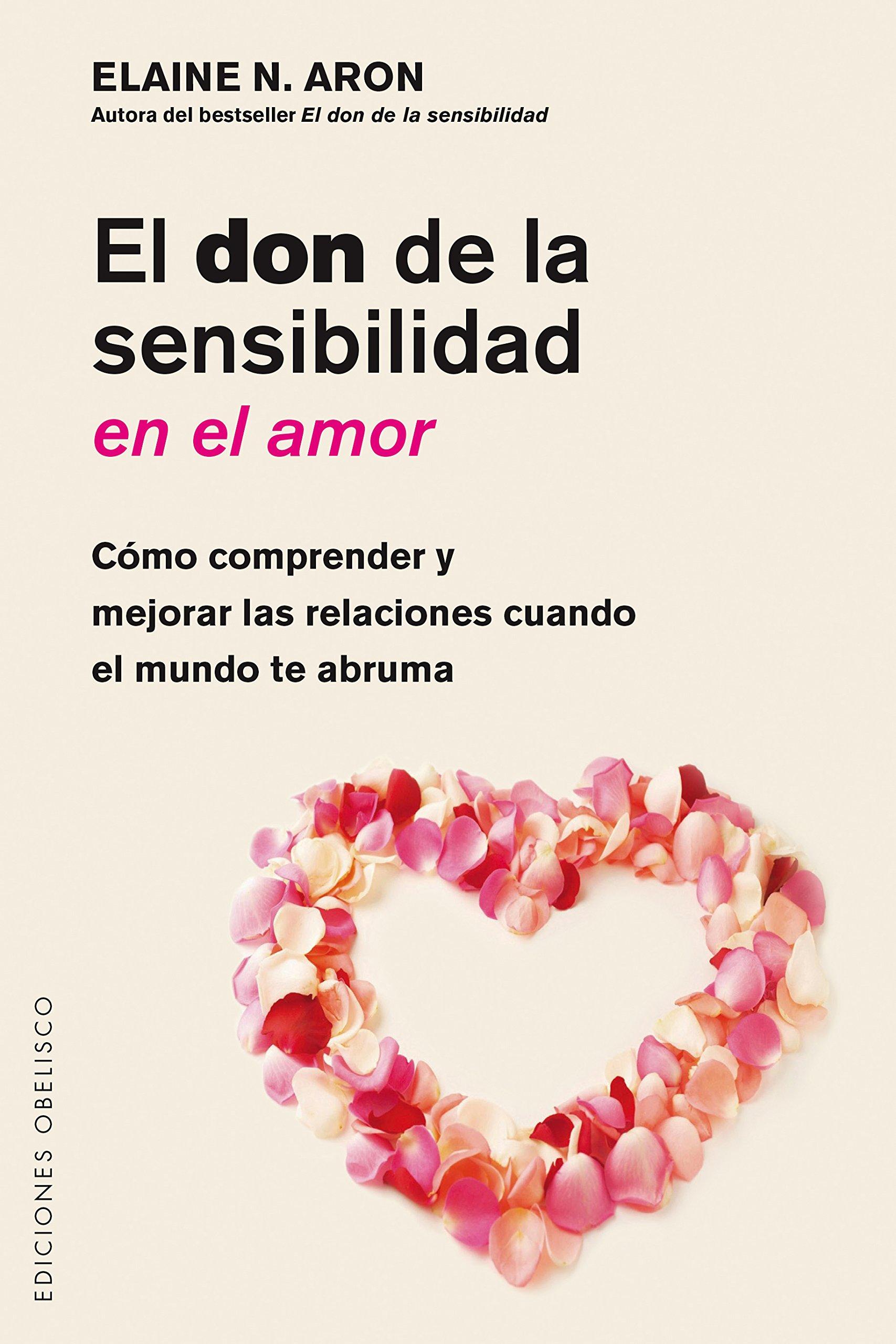 El Don de la sensibilidad del Amor (PSICOLOGÍA): Amazon.es: ELAINE ARON,  ANTONIO CUTANDA MORANT: Libros