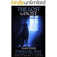 The Lost Ghost: Short Story, Learn Polish (Ghosts Book 1) (English Edition)