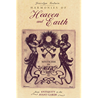 Harmonies of Heaven and Earth: Mysticism in Music from Antiquity to the Avant-Garde book cover
