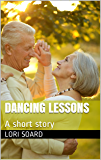 Dancing Lessons: A Short Story Romance about Battling Alzheimer's