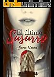El último Susurro (Spanish Edition)