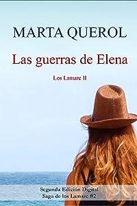 Las guerras de Elena: Los Lamarc II (Spanish Edition)