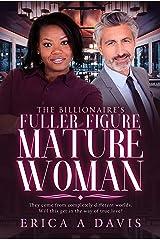The Billionaires Fuller Figure Mature Woman (BWWM Romance Book 1) Kindle Edition