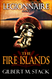 The Fire Islands (Legionnaire Book 1)