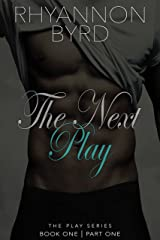 The Next Play: Part One Kindle Edition